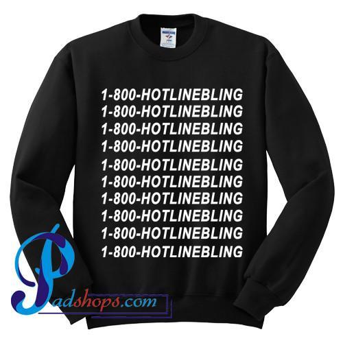 1800 Hotlinebling Sweatshirt
