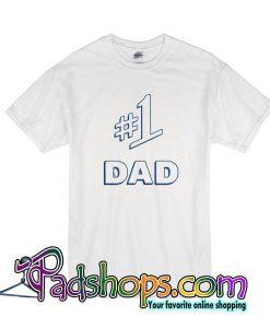 1 Dad T-Shirt