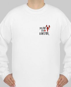 2 SIDE You're My Lobster Heart Friends Tv Show sweatshirt