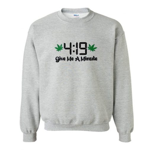 419 Give Me A Minute Sweatshirt SL