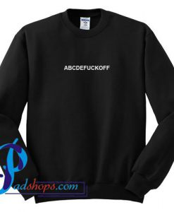 ABCDE FUCK OFF Sweatshirt
