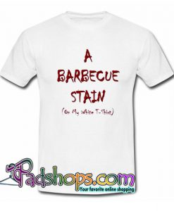 A Barbecue Stain T Shirt SL
