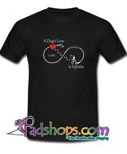 A Dog s Love is Infinite T shirt SL