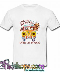A Girl And Her Pitbull Love Living Life In Peace Sunflower T Shirt (PSM)