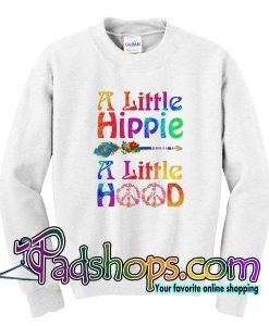 A little Hippie A Little Hood Sweatshirt