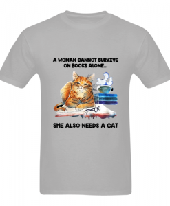 A woman cannot survive on books T Shirt