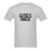 All I Want Is World Peace T Shirt