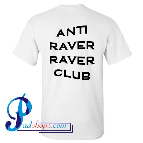 Anti Raver Raver Club T Shirt Back