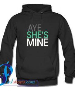 Aye She's Mine Hoodie