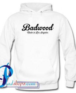 Badwood Made in Los Angeles Hoodie