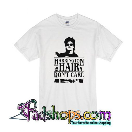 Harrington Hair Don't Care T-Shirt