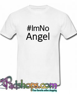 #Im No Angel T Shirt (PSM)