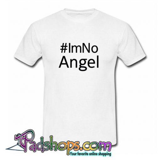 #Im No Angel T Shirt (PSM)