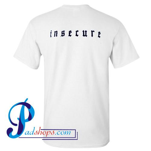 Insecure T Shirt Back