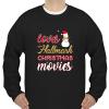 Loves Hallmark Christmas Movies sweatshirt