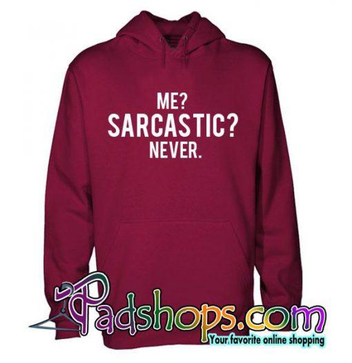 Me Sarcastic Never Hoodie