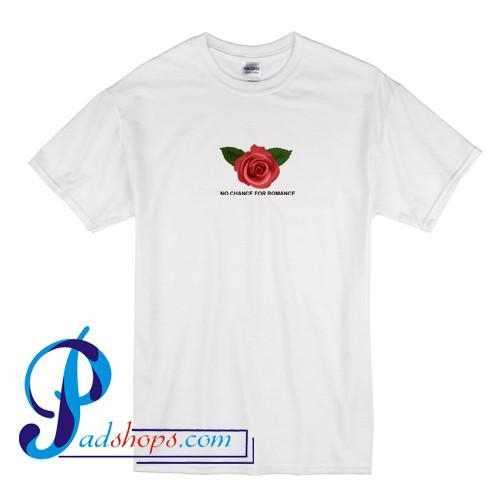 No Chance For Romance T Shirt