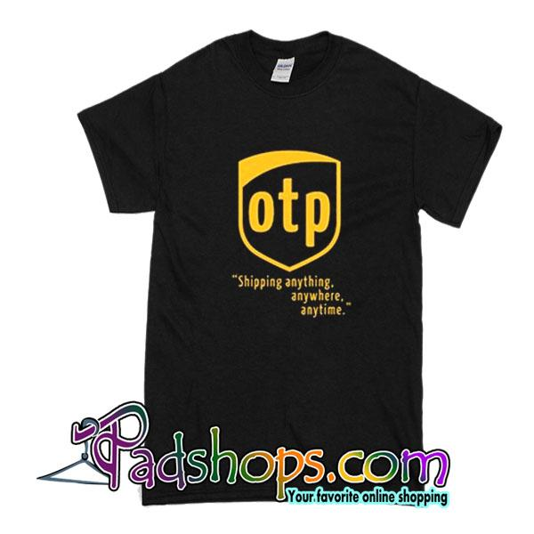 OTP Parody Logo Shipping Anything T-Shirt