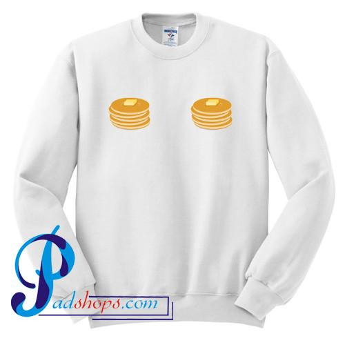 Pancakes With Butter Sweatshirt