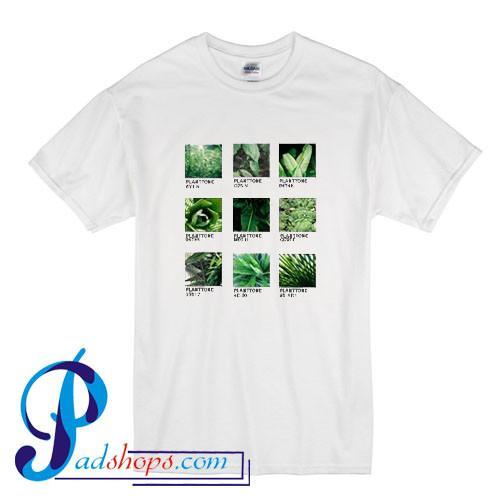 Planttone Plants T Shirt