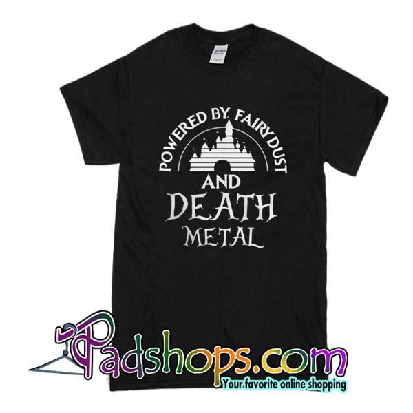Powered By Fairy Dust And Death Metal T-Shirt
