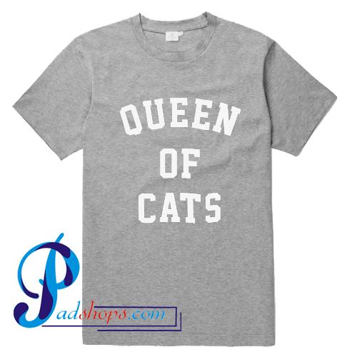 Queen Of Cats T Shirt