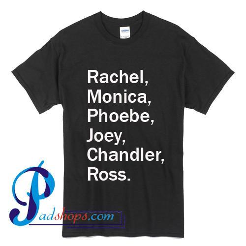 Rachel Monica Friends Tv Show T Shirt