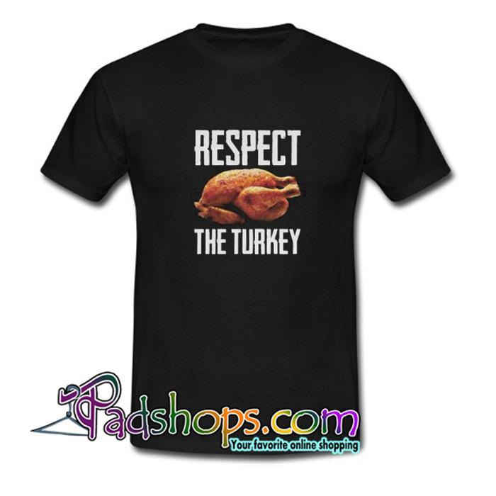 Respect The Turkey Trending T Shirt SL