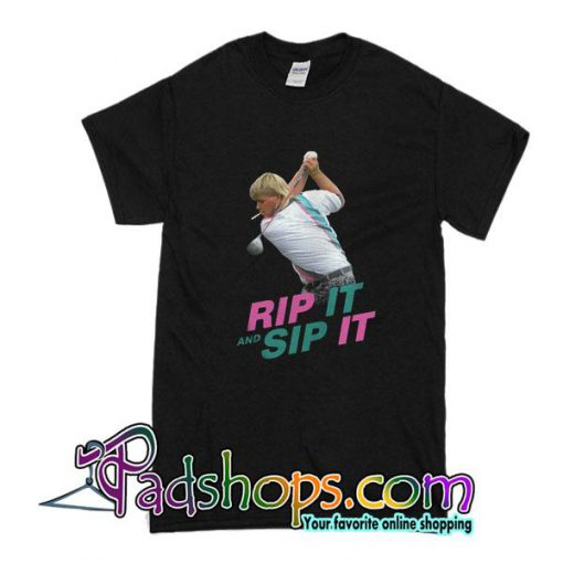 Rip It And Sip It T-Shirt