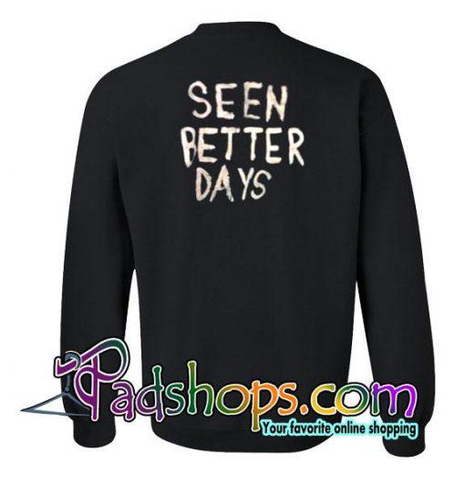 Seen Better Days Sweatshirt Back