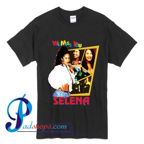 Selena Quintanilla We Miss You Selena T Shirt