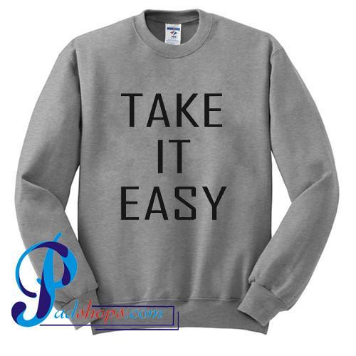 Take It Easy Sweatshirt