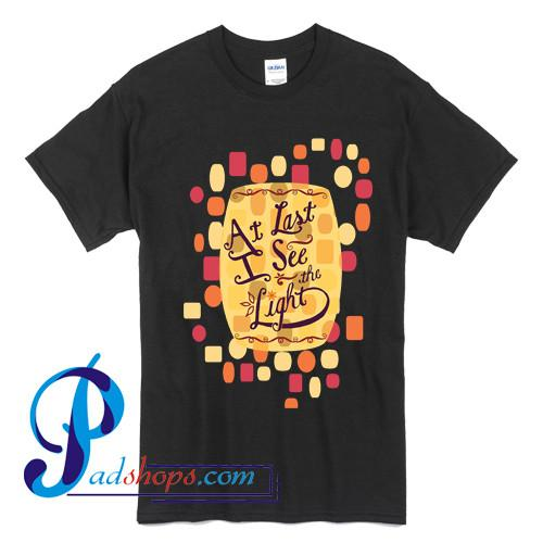 Tangled  At Last I See the Light T Shirt