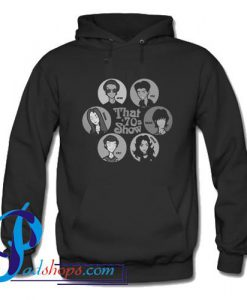 That 70s Show Hoodie