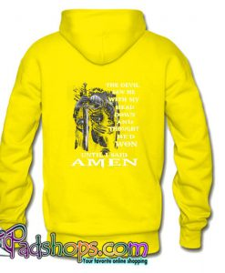 The Devil Saw Me With My Head Down And Thought He d Won Amen Back Hoodie SL