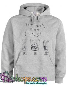 The Only Man I Trust Hoodie SL