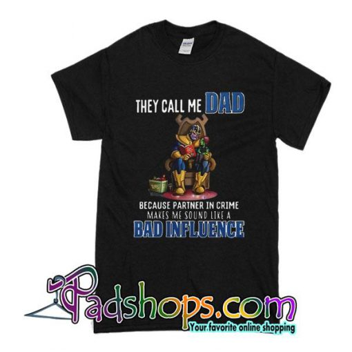 They Call Me Dad T-Shirt