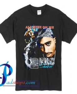 Tupac Shakur All Eyez On Me T Shirt