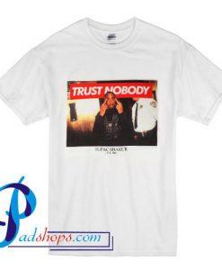 Tupac Trust Nobody T Shirt