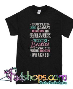 Turtles Are Green T-Shirt