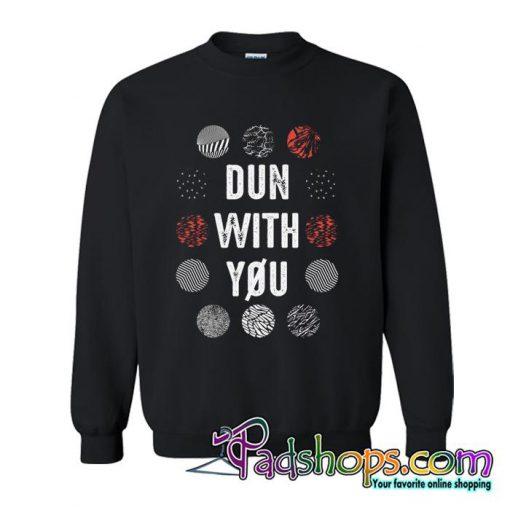 Twenty One Pilots Dun WIth You Sweatshirt (PSM)