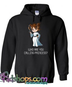 Who Are You Calling Princess Hoodie SL