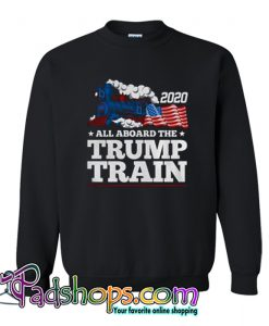 All Aboard The Donald Trump Train 2020 Sweatshirt-SL