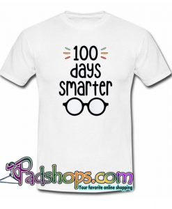 100 Days Smarter- 100 Days of School Trending T shirt NT