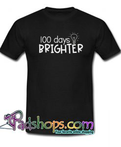 100 days brighter Trending T Shirt NT