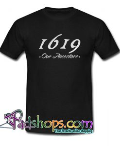 1619 Our Ancestors T-Shirt NT