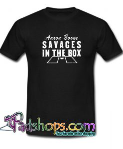 Aarone Boone Fucking Savages In The Box T-Shirt NT