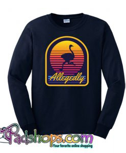 Allegedly Ostrich Sweatshirt NT