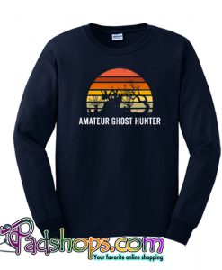 Amateur Ghost Hunter Sweatshirt NT