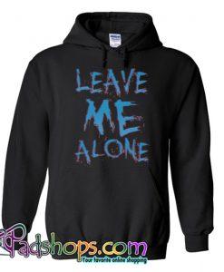 Leave Me Alone Hoodie NT